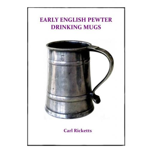 Early English Pewter Drinking Mugs by Carl Ricketts